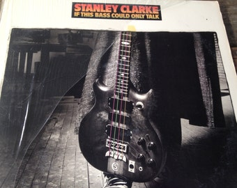 Stanley Clarke - If This Bass Could Only Talk - vinyl record