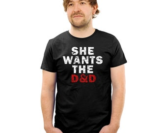 She wants the DnD t shirt Dungeons tee fantasy apparel gifts for dungeons masters funny dungeons and dragons shirt