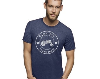 Support your local farmer graphic local farming shirts organic foods and garming gardening shirts gifts for dad gifts for organic eaters