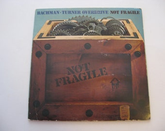 Bachman-Turner Overdrive - Not Fragile - Circa 1974
