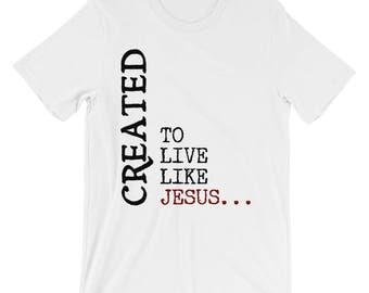 Christian T Shirts Created To Live Like Jesus '13 - Christian Clothing - Jesus Shirt - Christian Apparel - Christian Gifts - Gift for Men