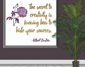 The secret to creativity - Einstein Quote - 12 x 12 printable