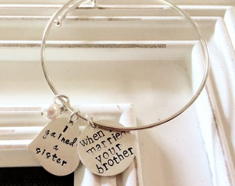 When I married your brother I gained a sister bracelet; personalized charm bracelet;  bangle bracelet