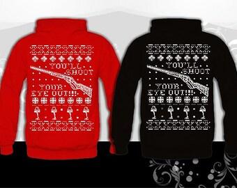 You'll Shoot Your Eye Out Ugly Christmas Hoodie, Christmas Sweater. Xmas sweatshirt