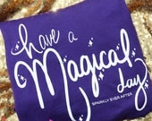 Purple Have a Magical Day Shirt