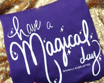 READY TO SHIP Purple Have a Magical Day Shirt