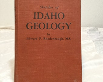 Sketches of Idaho Geology Edward F. Rhodenbaugh 1953 signed First Edition
