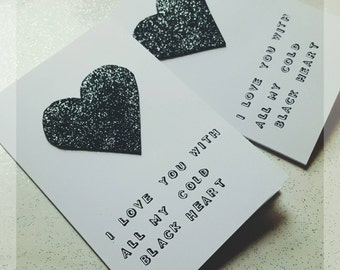I Love You With All My Cold Black Heart Greetings Card, I Love you Card, Love Card, Valentines Card, Anniversary Card, Heart Card