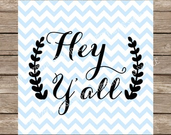 Hey Y'all SVG Hey Yall svg Country svg Southern svg Home svg files Cutting File Silhouette Cameo Cricut dxf svg files for cricut