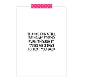 Funny Greeting Card- Forever to Text Back- Friendship Card