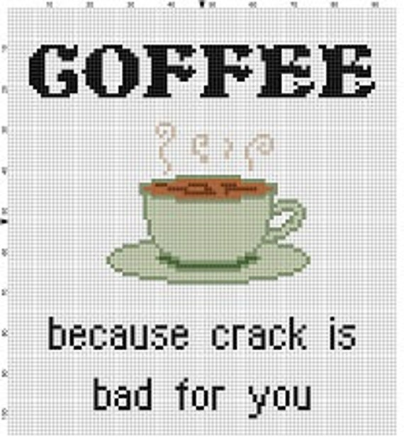 Coffee Because Crack Is Bad For You Funny Subversive