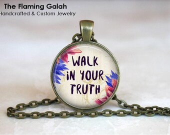 WALK YOUR TRUTH Pendant • Be Yourself • Wisdom • True Self • BoHo Chic • Follow Your Bliss • Gift Under 20 • Made in Australia (P1318)