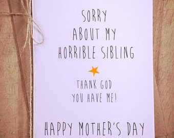 Sorry about my horrible sibling Happy Mothers Day Greetings Card funny