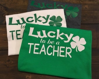 St Patrick's Day Teacher Shirt, Lucky To Be A Teacher T-Shirt, Teacher Shirts, Teacher TShirts, Teacher Team Shirts, Lucky Teacher Shirt