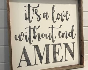Its a love without end amen | Farmhouse Sign | Farmhouse Decor | Rustic Decor | Rustic Sign | Rustic | Farmhouse | 22x22