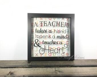 Teacher Gift - Teacher Shadow Box - Teacher Takes a Hand, Opens a Mind, and Touches a Heart - Teacher Appreciation - Teacher Decor - SB-1001
