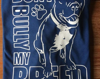 Don't bully my breed adult tee, pit bull Tshirt, pit bull lover adult shirt, adult pit bull don't bully my breed shirt