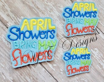 April Showers Bring May Flowers Feltie Wordie Feltie EMBROIDERY FILE