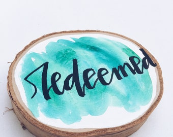 Wood Slice// Hand Painted Wood Slice// Redeemed