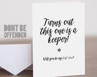 Turns Out This One Is A Keeper - Be My Best Man Funny Joke Banter Quirky Card