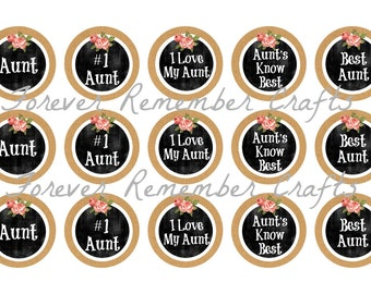 INSTANT DOWNLOAD Aunt Sayings  1 Inch Bottle Cap Image Sheets *Digital Image* 4x6 Sheet With 15 Images