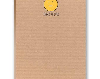 Have a Day - Funny Note Pad - 2 Cute Note Pads - 35017