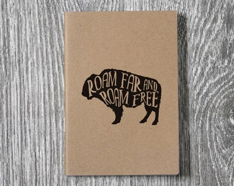 Buffalo - Roam Far and Roam Free - Hand-printed Letterpress Notebook - 2 sizes