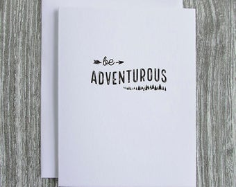 Be Adventurous - Letterpress Blank Greeting Card on 100% Cotton Paper