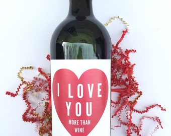 Valentines Wine Labels I Love You More Than Wine Valentine's Labels Valentine's Day Gift for Her Gift for Friend