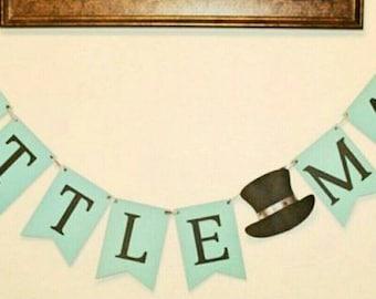 Little man banner/little man baby shower/baby boy shower banner/1st birthday boy banner/little man decorations/its a boy/top hat banner
