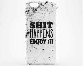 Shit Happens Print iPhone 7 Case iPhone 7 Plus Quote iPhone 6 Case iPhone 6 Plus iPod Case iPhone SE Case iPhone 5 Inspirational Galaxy Case