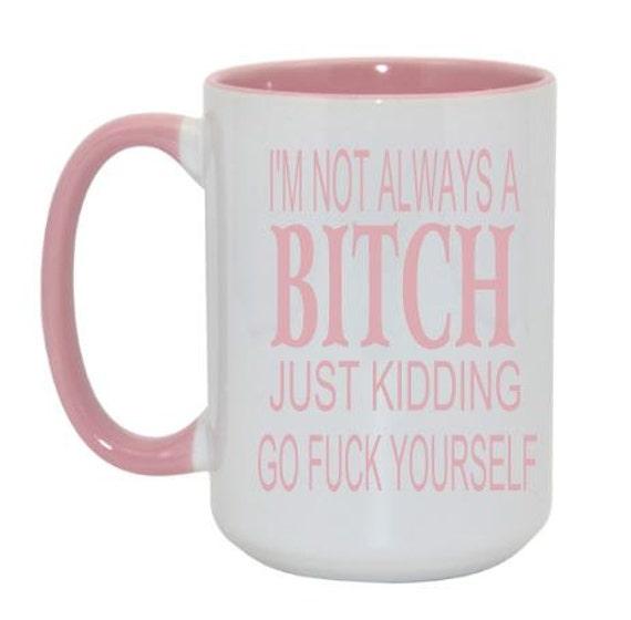 Coffee Cup -Naughty Coffee Cup - Offensive Coffee Cup - Funny Swear Mug - Unique Coffee Mug - Statement Mug - Swear Mug - Novelty Coffee Mug