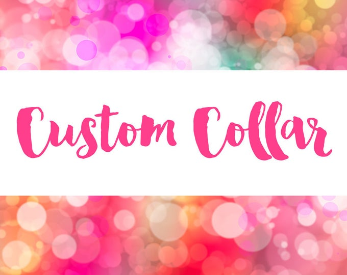 Custom Order - Handmade by CupcakePups Dog Collars - Please message us before purchasing