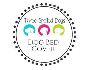 Dog Bed Cover || 90+ Stylish Fabrics in Stock || Personalize || Custom Replacement Covers by Three Spoiled Dogs
