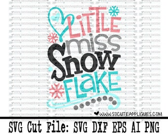 Snowflake SVG, DXF, EPS cutting file, Little miss snowflake snow svg, socuteappliques, winter svg, snow cut file, snow svg, christmas svg
