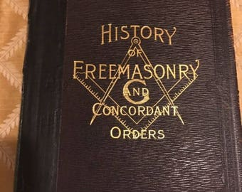 1913 History of Freemasonry And Concordant Orders