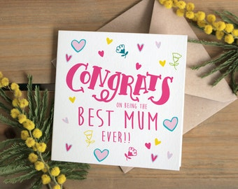 Congrats on being the best Mum ever! Cute Mothers Day card | Card for Mum