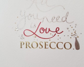 All you need is Love & Prosecco Birthday blank fun card, Card for friend, sister, mum, aunt,  Thinking of you card, Special Occasion card