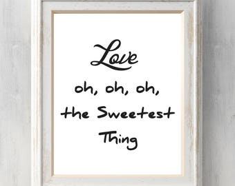 Love oh the sweetest thing Print.  U2 Lyrics, Quote, Print.  All Prints BUY 2 GET 1 FREE!
