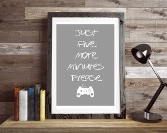 Just Five More Minutes print, wall art, quote poster, video game, gaming typography, gaming poster, prints posters, game controller, art