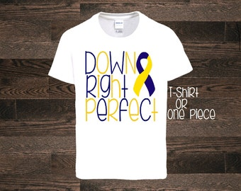 Down Syndrome Awareness down right perfect one piece bodysuit body suit shirt tshirt down syndrome walk downs extra chromosome