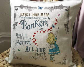 ALICE IN WONDERLAND Pillow Cover Cushion Cover Mad Hatter Tea Party Have I Gone Mad Bonkers quote - Home Decoration Decor - 40cm 16 inches
