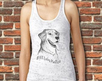 Black Labs Matter, All Labs Matter, Dog shirt, Burnout tank, Womens Tank, Tank Top, Yoga Shirt, Animal Shirt, Labrador Retriever