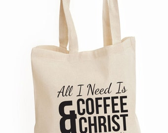 Coffee and Christ Canvas Tote, Printed Canvas Bag, Religious Gifts, Funny Tote Bag, Market Bag, Reusable Tote, Gifts For Her, Shoulder Bag