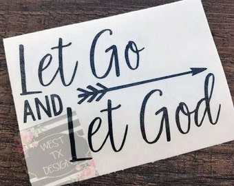Let Go and Let God Decal | Christian Decal | Car Decal | Yeti Decal | Inspirational Decal | Motivational Decal |