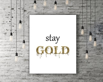 Stay Gold Quote Printable Wall Decor, Black White Gold Art Print, Inspirational Art, Typography Print, Motivational Art, Inspiring Quote
