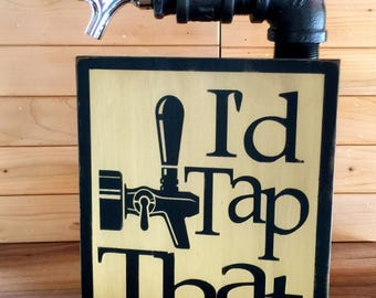 I'd Tap That, Home Bar Sign, Man Cave Decor, Pub Sign, Beer Sign, Custom Bar Decor, Alcohol, Hand Painted, Wood Sign
