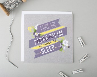 SALE - Funny Anniversary Card - Funny Love Cards - Love You More Than Sleep - Funny Valentine Card - Funny Card For Boyfriend - Husband Card