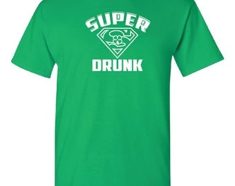 Saint Patrick's Day, Super Drunk t shirt, shirt, St. Patrick's Day
