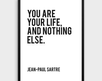 Jean-Paul Sartre | Life Quote, Your Life, Books, Reading, Books, Quotes, Inspirational, Literature, Book Decor, Philosophy, Home Decor
